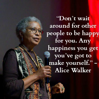 Don't wait around for other people to be happy for you. Any happeness you get you've got to make yourself.